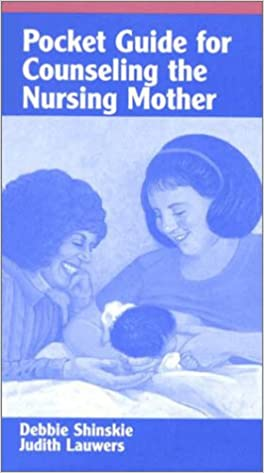 Download online Pocket Guide for Counseling the Nursing Mother PDF, azw (Kindle), ePub, doc, mobi