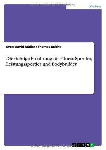 Die richtige Ernährung für Fitness-Sportler, Leistungssportler und Bodybuilder