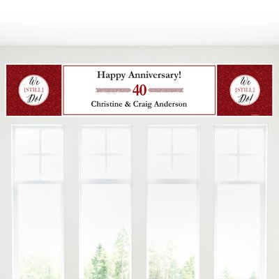 Big Dot of Happiness Custom We Still Do - 40th Wedding Anniversary - Personalized Anniversary Party Decorations Party Banner -