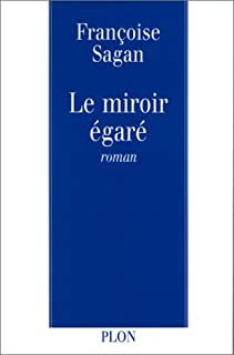 Le miroir égaré : [roman], Sagan, Françoise