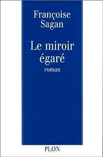 Le Miroir égaré par Sagan