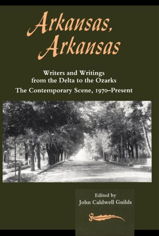Contemporary Ozark Collection - Arkansas, Arkansas Volume 2: Writers and Writings from the Delta to the Ozarks,The Contemporary Scene, 1970–present