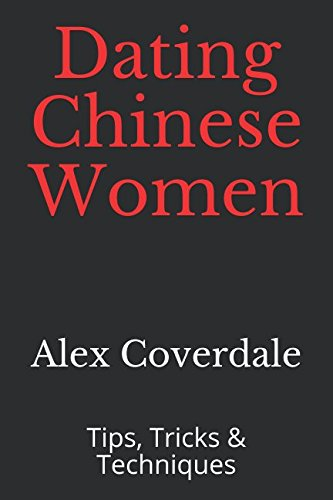 D0wnl0ad Dating Chinese Women: Tips, Tricks & Techniques<br />[T.X.T]