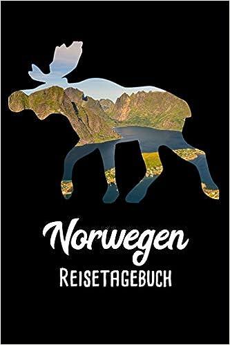 Norwegen Reisetagebuch: Reisenotizbuch zum Selberschreiben