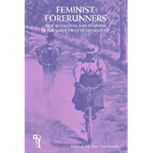 Feminist Forerunners: New Womanism and Feminism in the Early Twentieth Century