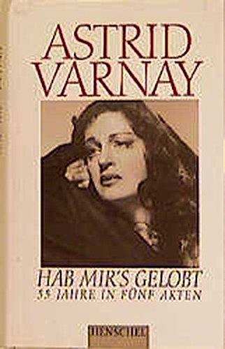 Hab mir's gelobt. 55 Jahre in fünf Akten und einem Prolog. Memoiren einer Opernkarriere