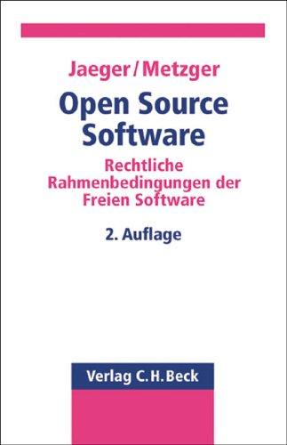 Open Source Software: Rechtliche Rahmenbedingungen der Freien Software