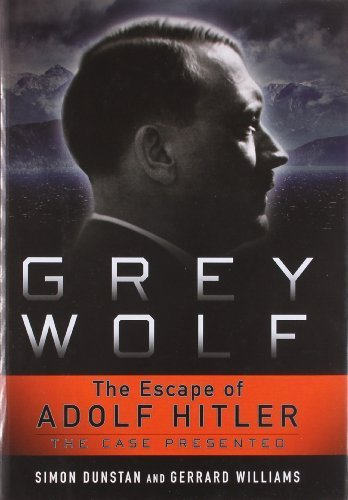 Grey Wolf: The Escape of Adolf Hitler by Simon Dunstan (2011-10-04)