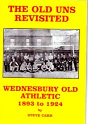 The Old Uns Revisted - Wednesbury Old Athletic 1893-1924