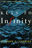 Keys to Infinity, Clifford A. Pickover, 0471193348