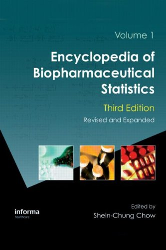 Encyclopedia of Biopharmaceutical Statistics, Third Edition (Chow, Encyclopedia of Biopharmaceutical Statistics)