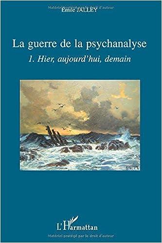 En ligne téléchargement gratuit La guerre de la psychanalyse : Tome 1, Hier, aujourd'hui, demain pdf