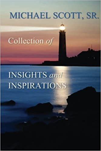Book Michael Scott Sr.'s Collections of Insights and Inspirations by Michael Scott Sr. (2015-07-05)