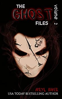 The Ghost Files 2 by [Baker, Apryl]