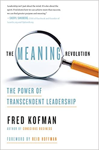The Meaning Revolution: The Power of Transcendent Leadership 9781524760731 Management at amazon