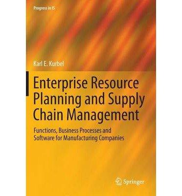 Download [(Enterprise Resource Planning and Supply Chain Management )] [Author: Karl Eugen Kurbel] [Sep-2013] ebook