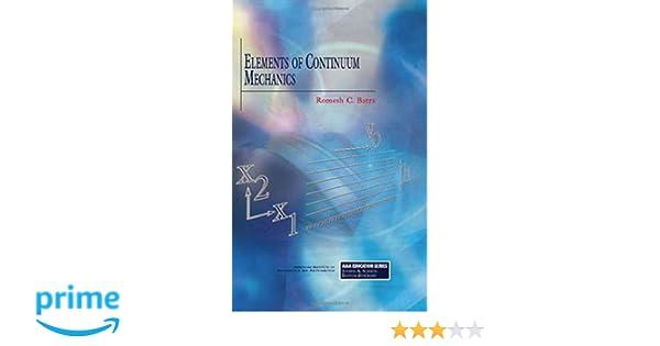 Elements of continuum mechanics aiaa education series r batra elements of continuum mechanics aiaa education series r batra 9781563476990 amazon books fandeluxe Choice Image