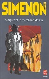 Maigret et le marchand de vin - Georges Simenon - Babelio