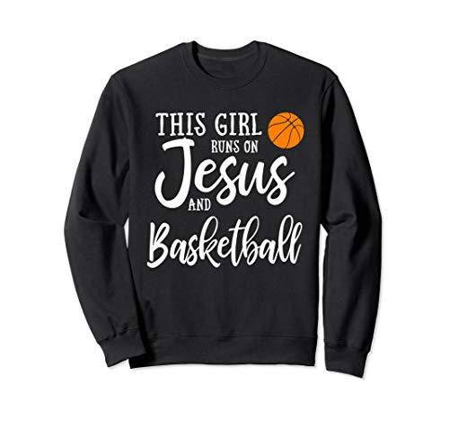 - This Girl Runs On Jesus And Basketball Sweatshirt Christian