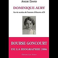Dominique Aury: La vie secrète de l'auteur d'histoire d'O (LEO SCHEER LITT) (French Edition)
