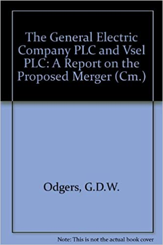 Buy The General Electric Company Plc And Vsel Plc A Report On The  Buy The General Electric Company Plc And Vsel Plc A Report On The Proposed  Merger Cm Book Online At Low Prices In India  The General Electric  Company