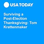 Surviving a Post-Election Thanksgiving: Tom Krattenmaker | Tom Krattenmaker