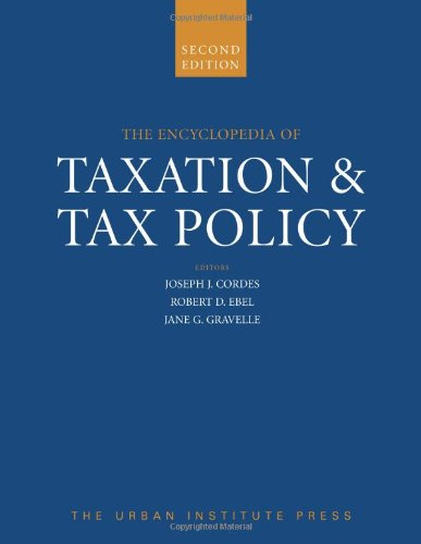 Encyclopedia of Taxation and Tax Policy