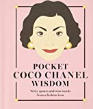 Pocket Coco Chanel Wisdom: Witty Quotes and Wise Words from a Fashion Icon (Pocket Wisdom)