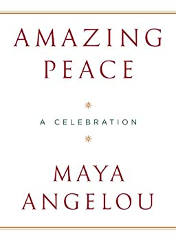 Amazing Peace: A Christmas Poem by [Angelou, Maya]