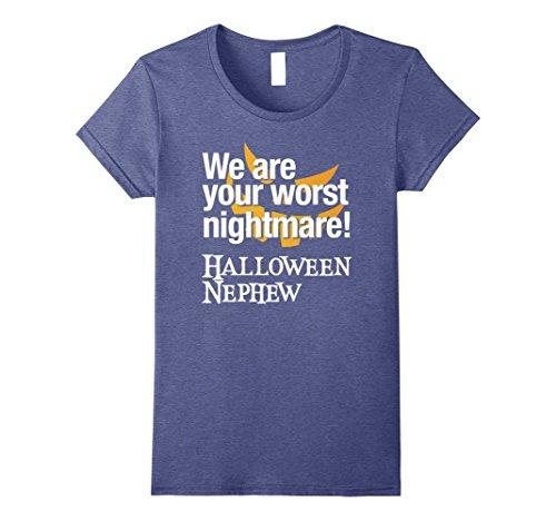 Womens We are your worst nightmare, Halloween Nephew Costume Shirt XL Heather (Worst Nightmare Costume)