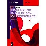 Einführung in Die Islamwissenschaft (De Gruyter Studium) (German Edition)