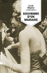 Souvenirs d'un mariage par Louis Begley