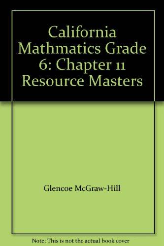 - California Mathematics Grade 6 Chapter 11 Resource Masters (California Mathematics Grade 6)