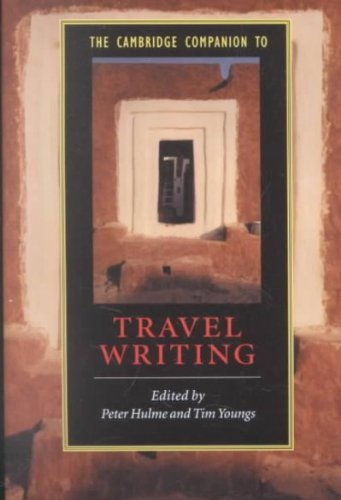 Read Online The Cambridge Companion to Travel Writing [ THE CAMBRIDGE COMPANION TO TRAVEL WRITING BY Hulme, Peter ( Author ) Dec-16-2002 PDF