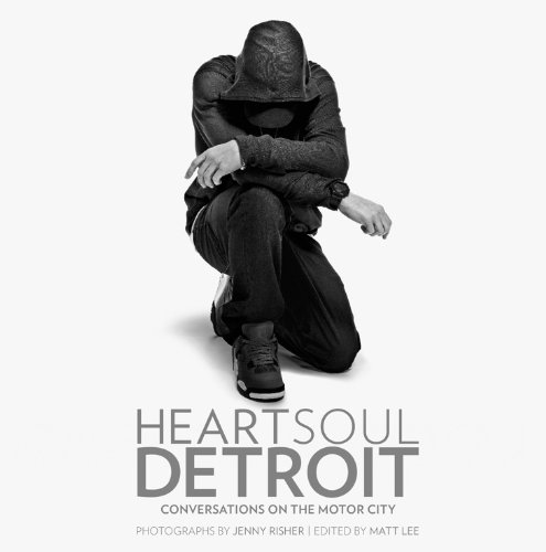 Heart Soul Detroit: Conversations on the Motor City