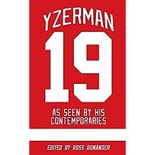 Steve Yzerman As Seen By His Contemporaries