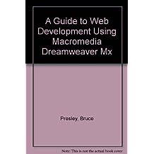 A Guide to Web Development Using Macromedia Dreamweaver Mx