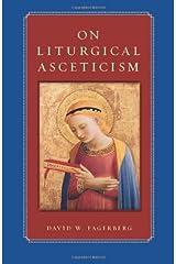 On Liturgical Asceticism