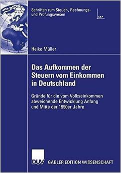 Das Aufkommen der Steuern vom Einkommen in Deutschland: Gründe für die vom Volkseinkommen Abweichende Entwicklung Anfang und Mitte der 1990er Jahre ... zum Steuer-, Rechnungs- und Prüfungswesen)