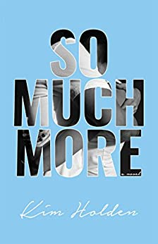 So Much More by [Holden, Kim]