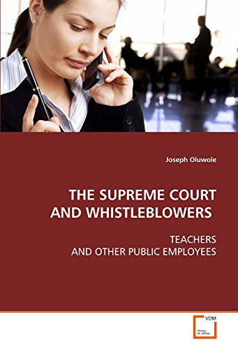 THE SUPREME COURT AND WHISTLEBLOWERS: TEACHERS AND OTHER PUBLIC EMPLOYEES
