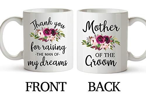 Thank You For Raising The Man Of My Dreams Mug 11 Ounce Mother Of The Groom Mug To My Mother In Law Mug Mother In Law Gifts From Daughter In Law
