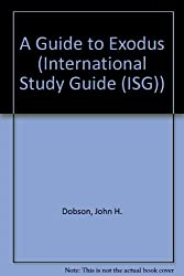 A Guide to Exodus (International Study Guide (ISG))