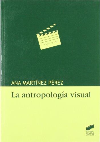 La antropologia visual/ Visual anthropology (La Mirada Cualitativa) (Spanish Edition)