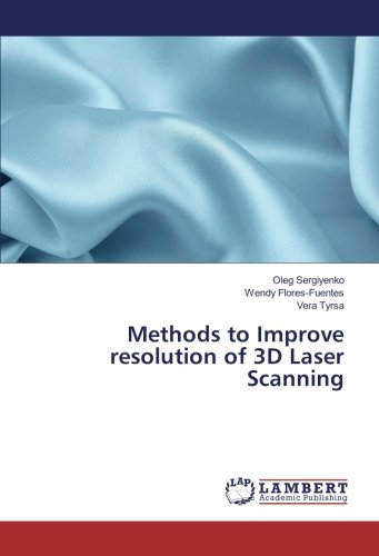 Methods to Improve resolution of 3D Laser Scanning pdf epub