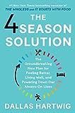 The 4 Season Solution: The Groundbreaking New