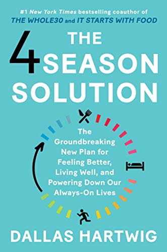 The 4 Season Solution: The Groundbreaking New Plan for Feeling Better, Living Well, and Powering Dow