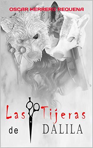 Las Tijeras de Dalila (Spanish Edition) by [Herrero Requena, Oscar]