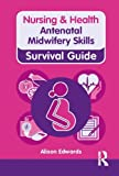 Nursing and Health Survival Guide, Alison Edwards, 0273763326