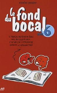Le fond du bocal, tome 6 par Nicolas Poupon